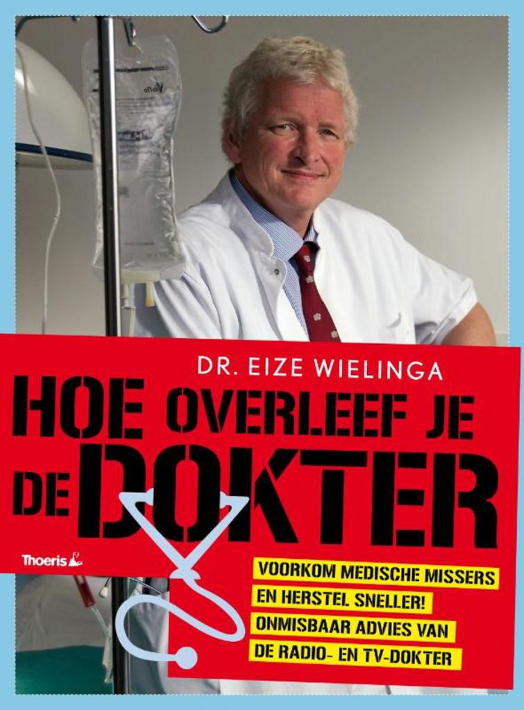 Hoe Overleef Je De Dokter - Dr. Eize Wielinga